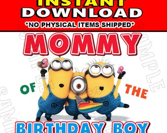 Instant Digital Iron On JPG File Download - Disney Minions Stuart Kevin and Bob Mommy of the Birthday Boy design for DIY T-Shirt