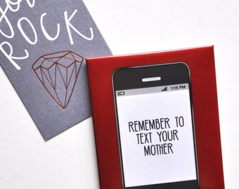 Funny Magnet: Remember To Text Your Mother, Mother's Day, Gift For Mom, Gift For Son