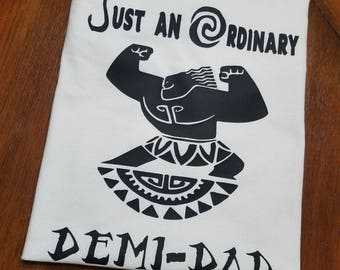 Just an Ordinary Demi-Dad Shirt, Moana
