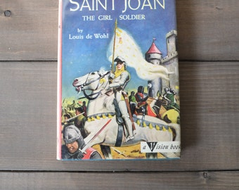 First Edition Saint Joan: A Girl Soldier illustrated chapter book
