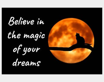Digital download -  Believe in the Magic of Your Dreams - Printable Quote