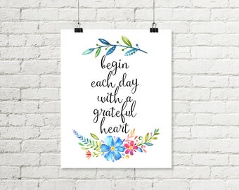 Floral Watercolor Quote Print, Begin Each Day With A Grateful Heart, Inspirational Printable Wall Art, Pink Blue Green 8x10 Digital Download