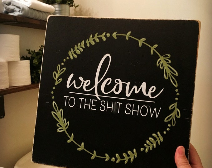 Welcome to the Shitshow Sign, Inappropriate Welcome Home Sign, Funny Bathroom Sign, Funny Father's Day, Subversive Sign, Mature