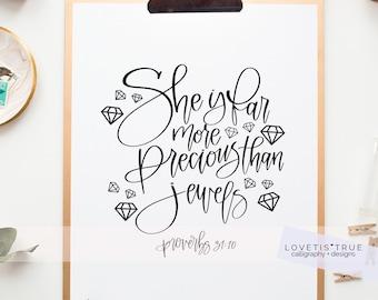Proverbs 31:10 She is far more precious than jewels Scripture Art, Bible Verse, Hand Lettering, Home Decor Art, Inspirational Art, Proverbs