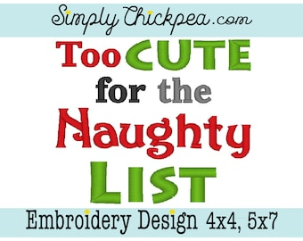 Embroidery Design - Too Cute for the Naughty List - Santa - Christmas - For 4x4 and 5x7 Hoops