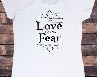 Womens Tee My Love Has No Fear Flowery Ethnic Design Love Print TS848