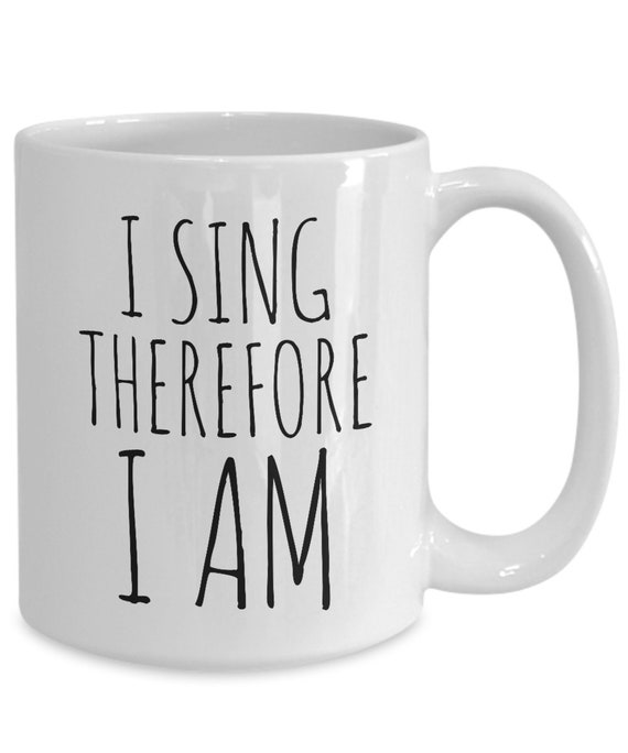 Singer coffee mug  i sing therefore i am  classy tea cup