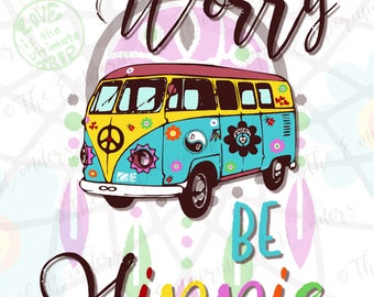"""Printable Poster """"Don't Worry Be Hippie"""" - 50x70 cm - Digital Poster, Quotes, Wall decor, Artwork, Positive Thoughts, Motivational Poster"""
