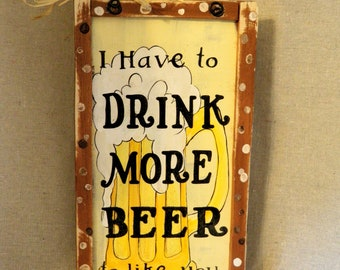 Beer hand painted wooden sign humor bar