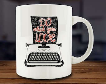 Do What You Love Mug, typewriter mug, writer mug, author mug (A1)