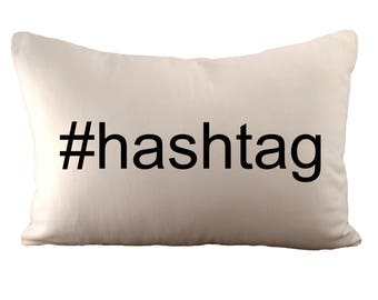 Custom Hashtag - Cushion Cover - 12x18 - Choose your fabric and font colour