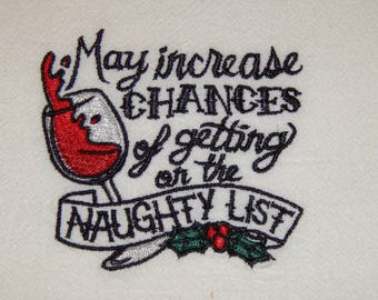 May Increase Chances of Getting on the Naughty List - Embroidered Towel (terry cloth or flour sack)