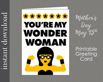 Mothers Day Card, Printable Card, Wonder Woman Card, card for mom, wife card, female boss card, Teacher card, volunteer card, co worker card