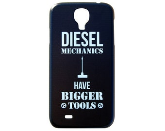 Diesel Mechanics Have Bigger Tools Phone Case for Samsung Galaxy S4 or S5 Plastic Cover Funny Humor c164