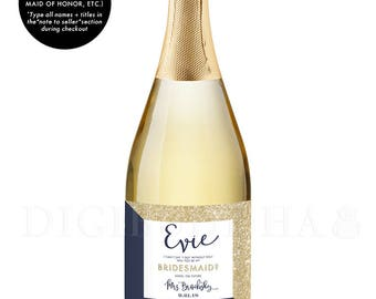 Be My Bridesmaid CHAMPAGNE LABEL Bridesmaid Proposal Will You Be My Maid of Honor Gift Ask Bridesmaid Label Champagne Bridesmaid Gift - Evie