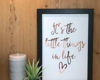 It's the little things in life Print + Frame