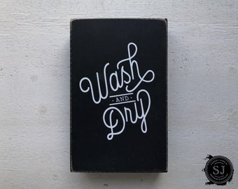 Wash and Dry Wood Sign