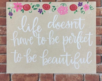 "8""x10"" canvas panel with quote ""Life doesn't have to be perfect to be beautiful"""