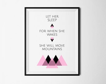 Let her sleep for when she wakes she will move mountains, Nursery print, Nursery printable, Girl's Nursery Decor, Move Mountains Quote