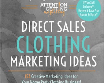 Marketing Ideas for LuLaroe and Other Direct Sales Clothing Businesses & Home Party Businesses