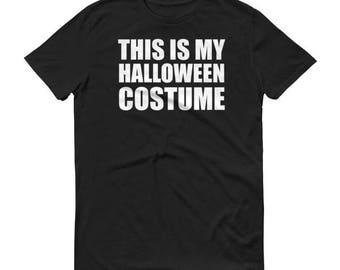Men Halloween Costumes  - This Is My Halloween Costume Funny Shirt For Halloween Party - Halloween Party Shirt Men Adult