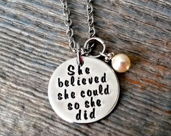She believed she could so she did-Necklace,inspirational jewelry,handstamped jewelry,gift for best friend, gift for graduate,gift for her