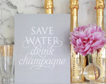 """Save Water Drink Champagne 