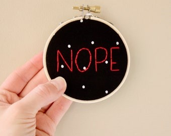 Nope Embroidery // Nope Wall Art // Small Wall Hanging // Funny Embroidery // Sarcastic Wall Art // 3 inch hoop