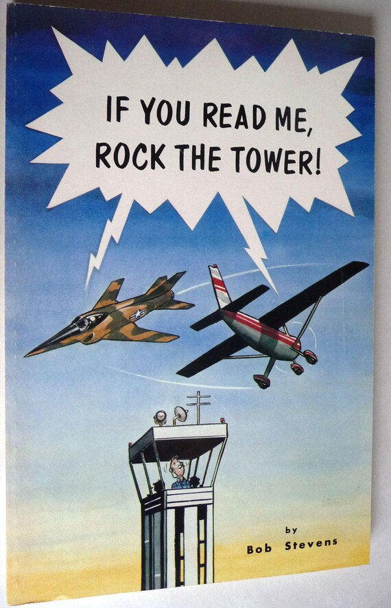 If You Read Me, Rock the Tower! by Bob Stevens 1980 Aviation Flying Military Comics Humor Soft Cover