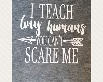 I tesch tiny humans you can't scare me gray t-shirt