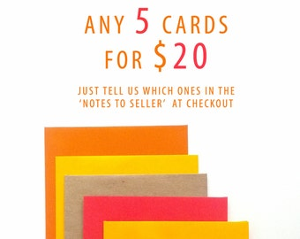 Pick any 5 cards for 20 dollars - bulk card discount - card deal choose 5 cards mix and match - greeting cards deal - birthday card