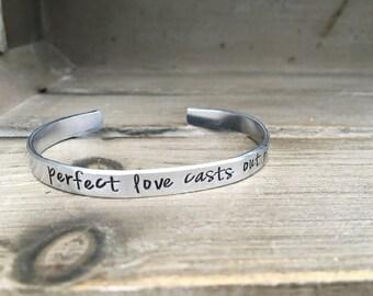 Perfect Love Casts Out Fear 1 John 4:18 Scripture Bracelet Hand Stamped Aluminum Brass Copper Bracelet
