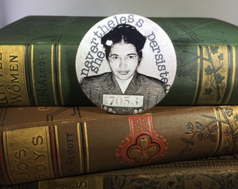 Rosa Parks Nevertheless She Persisted Button or Magnet Civil Rights Icon