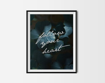 Art mural imprimable. Suivez votre coeur 11 x 14. botanique, chambre décor, moderne, naturel, série imprimable citations, tropical, collection