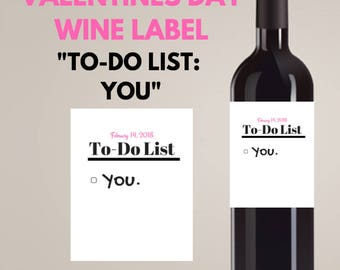 TO DO LIST: You!  wine label- Funny wine label- gifts for him, gifts for her, love gift, gift for significant other, funny wine labels,