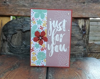 Just For You, Because You're Awesome, Embossed Vellum, Just Because, Handmade Card, Hand Stamped, Floral, Flowers, Striking, Stampin' Up