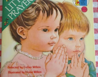 Little prayers a golden look look book selected by Esther Wilkin illustrated by Eloise Wilkin 1980 edition. Free shipping in the USA