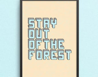 Stay Out of the Forest // Hand-Lettered Print
