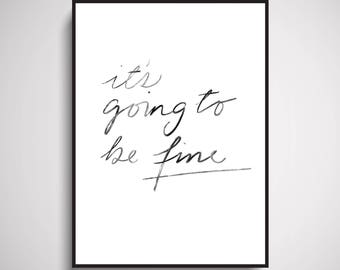 It's Going To Be Fine Wall Art Print