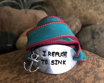 I refuse to sink hand stamped nautical silk wrap bracelet - inspirational recovery jewelry