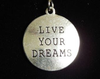 Live your dreams Charm Necklace, gift for her