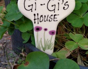 Gi-Gi's house garden stake.