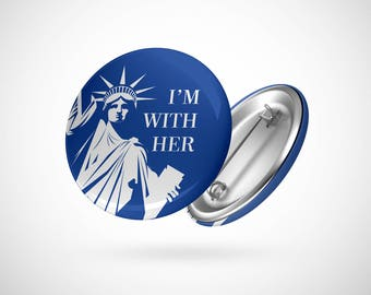 """I'm With Her: Lady Liberty  — 2.25"""" Pinback Pin Button Badge Patriotic"""