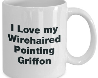 Wirehaired pointing griffon gifts - i love my dog - mug gift mom dad