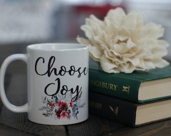 Choose Joy Coffee Mug - Inspirational Mug - Gift Mug