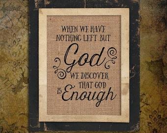 Burlap Print   Religious Quote   God is Enough   God   #0090