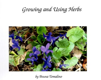 What About Herbs? Growing & Using Herbs