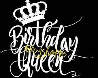 Birthday Queen, Birthday Girl cut file, SVG Silhouette file, cut file, Digital download