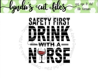 Safety First Drink with a Nurse/SVG/EPS//DXF file