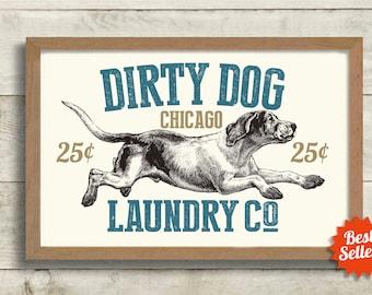 Laundry Room Decor Dirty Dog Chicago Art Sign Bathroom Wall Art Mud Room Art Print Dog Lover Gift Washing Machine Rustic Decor Hound Dog